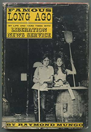 Famous Long Ago: My Life and Hard Times with Liberation News Service: MUNGO, Raymond