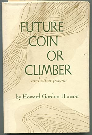 Future Coin or Climber and Other Poems: HANSON, Howard Gordon