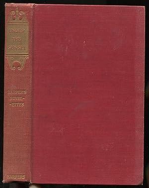 Under the Sunset: Harper's Novelettes: HOWELLS, William Dean and Henry Mills Alden, edited by