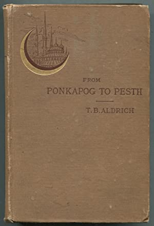 From Ponkapog to Pesth: ALDRICH, Thomas Bailey