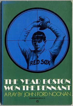 The Year Boston Won the Pennant: NOONAN, John Ford