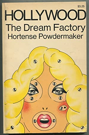 Hollywood: The Dream Factory: An Anthropologist Looks: POWDERMAKER, Hortense