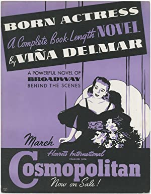 (Broadside): Cosmopolitan. Born Actress. A Complete Book-length Novel by Vina Delmar. A Powerful ...