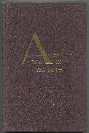 America's Use of Sea Mines: DUNCAN, Robert C.