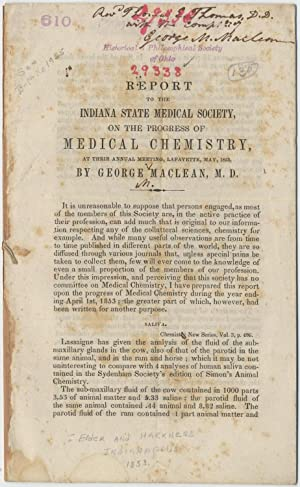 Report to the Indiana State Medical Society on the Progress of Medical Chemistry at their Third A...