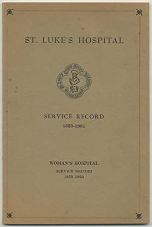 St. Luke's Hospital Service Record 1850-1961. Woman's Hospital Service Record 1855-1953