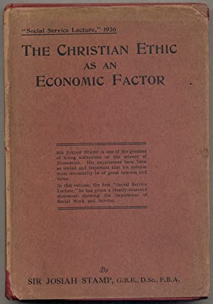 The Christian Ethic as an Economic Factor: The Social Service Lecture, 1926