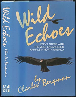 Wild Echoes: Encounters with the most endangered: BERGMAN, Charles