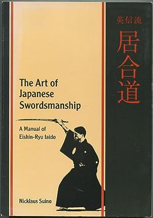 The Art of Japanese Swordsmanship: A Manual: SUINO, Nicklaus