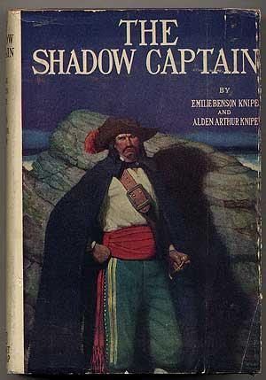 The Shadow Captain: KNIPE, Emilie Benson and Alden Arthur Knipe