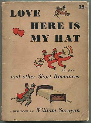 Love Here is My Hat and Other: SAROYAN, William