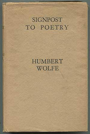 Signpost to Poetry: An Introduction to the: WOLFE, Humbert
