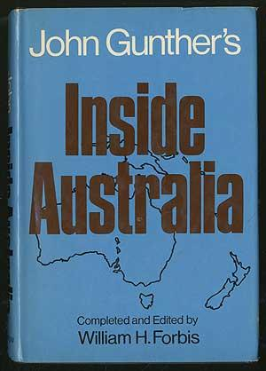 John Gunther's Inside Australia: FORBIS, William H.