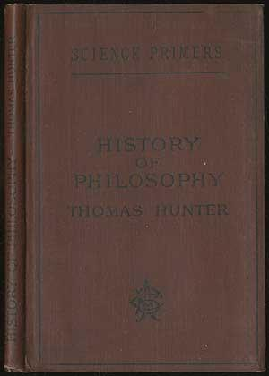 History of Philosophy: For Use in High Schools, Academies, and Colleges: HUNTER, Thomas