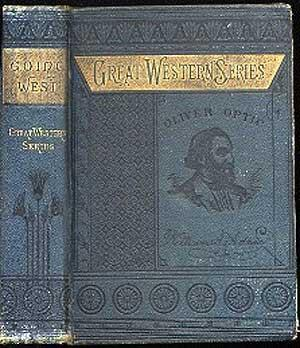 Going West or, The Perils of a Poor Boy, The Great Western Series: OPTIC, Oliver
