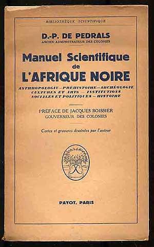 Manuel Scientifique de L'Afrique Noire: Anthropologie, Prehistoire,: PEDRALS, D. P.