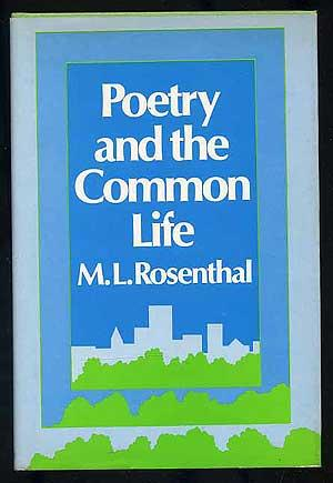Poetry and the Common Life: ROSENTHAL, M. L.