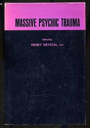 Massive Psychic Trauma: KRYSTAL, Henry (Editor)
