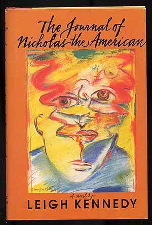 The Journal of Nicholas the American: KENNEDY, Leigh
