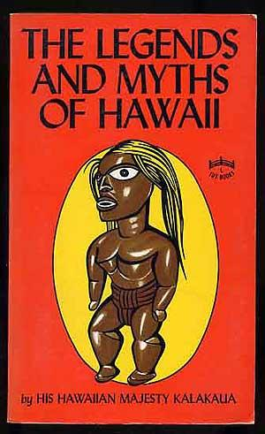 The Legends and Myths of Hawaii: The: HIS HAWAIIAN MAJESTY