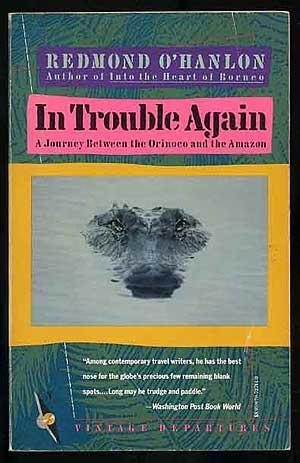 In Trouble Again: A Journey Between the: O'HANLON, Redmond