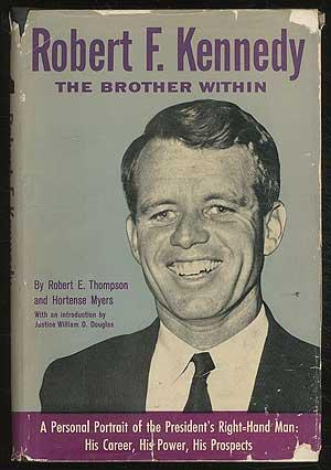 Robert F. Kennedy: The Brother Within: THOMPSON, Robert E.