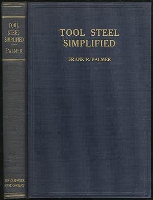 Tool Steel Simplified: A Handbook of Modern: PALMER, Frank R.