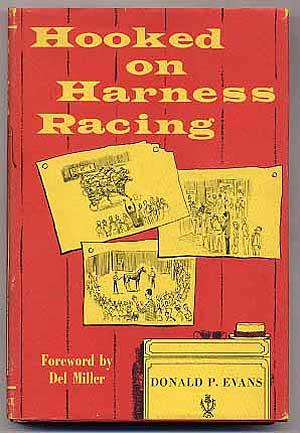 Hooked on Harness Racing: EVANS, Donald P.