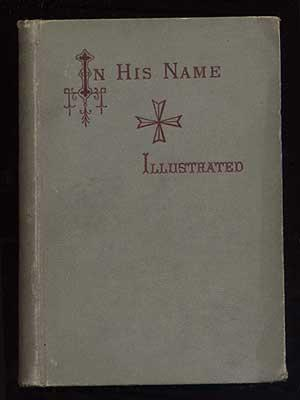 In His Name, a story of the: HALE, Edward E.