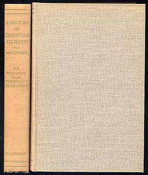 A History of Christian Thought: Volume I: MCGIFFERT, Arthur Cushman