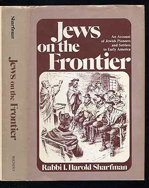 Jews on the Frontier: An Account of: SHARFMAN, Rabbi I.