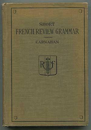 Short French Review Grammar and Composition Book: CARNAHAN, David Hobart