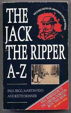 The Jack the Ripper, A-Z: BEGG, Paul &