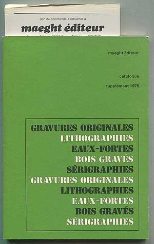 Maeght Editeur: Catalogue: Supplement 1975: Gravures Originales,: None