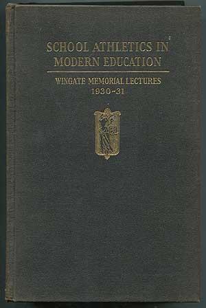 School Athletics in Modern Education: Wingate Memorial: CAULKINS, E. Dana,
