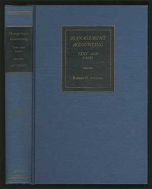 Management Accounting: Text and Cases: ANTHONY, Robert N.