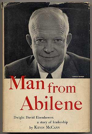 Man From Abilene (Dwight David Eisenhower: A: MCCANN, Kevin