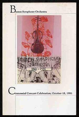 Boston Symphony Orchestra: Centennial Concert Celebration, October 18, 1981