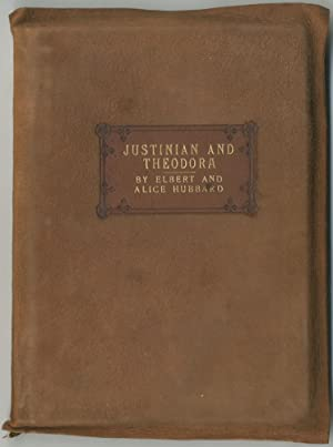 Justinian and Theodora: A Drama Being a: HUBBARD, Elbert &