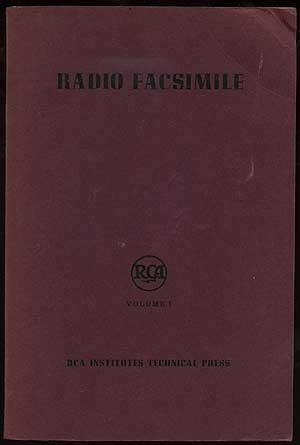 Radio Facsimile: An Assemblage of Papers From: GOLDSMITH, Alfred N.