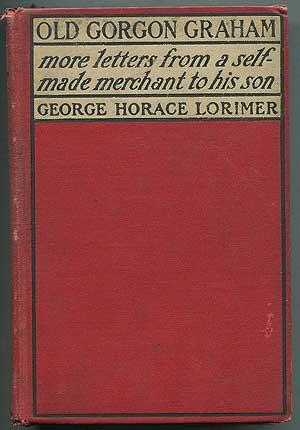 Old Gorgon Graham: More Letters from a: LORIMER, George Horace