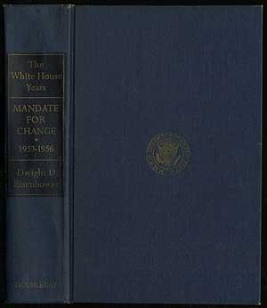 The White House Years: Mandate for Change,: EISENHOWER, Dwight D.