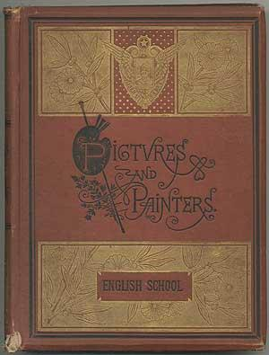 Pictures and Painters of the English School: MONKHOUSE, W. Cosmo