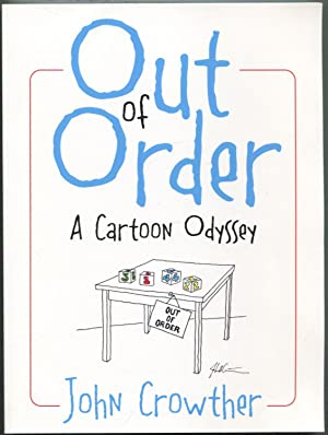 Out of Order: A Cartoon Odyssey: CROWTHER, John