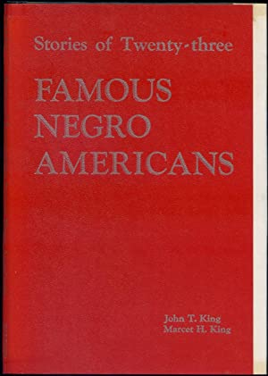 Stories of Twenty-three Famous Negro Americans: KING, John T.
