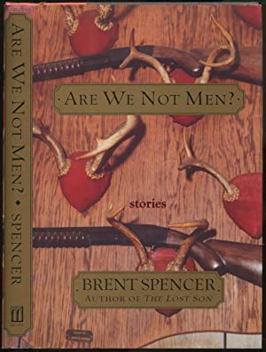 Are We Not Men: SPENCER, Brent