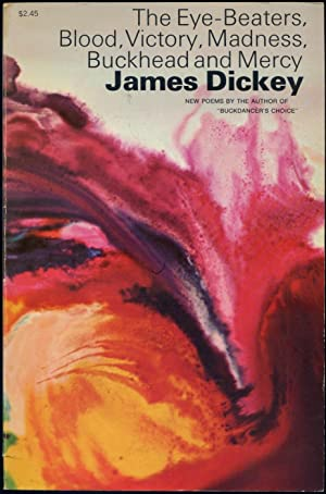 The Eye-Beaters, Blood, Victory, Madness, Buckhead and Mercy: DICKEY, James