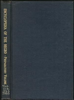Encyclopedia of the Negro: Preparatory Volume: DU BOIS, W.E.B. and Guy B. Johnson