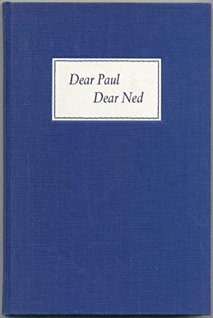 Dear Paul Dear Ned: The Correspondence of Paul Bowles and Ned Rorem