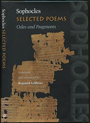 Selected Poems: Odes and Fragments: SOPHOCLES. GIBBONS, Reginald, translated by